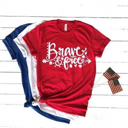 Brave and Free.Summer shirts.Indepe..