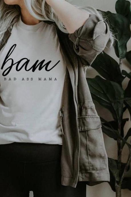 Bad ass mama.BAM. #Momlife. Screen print. Bella Canvas. Free shipping. Mom