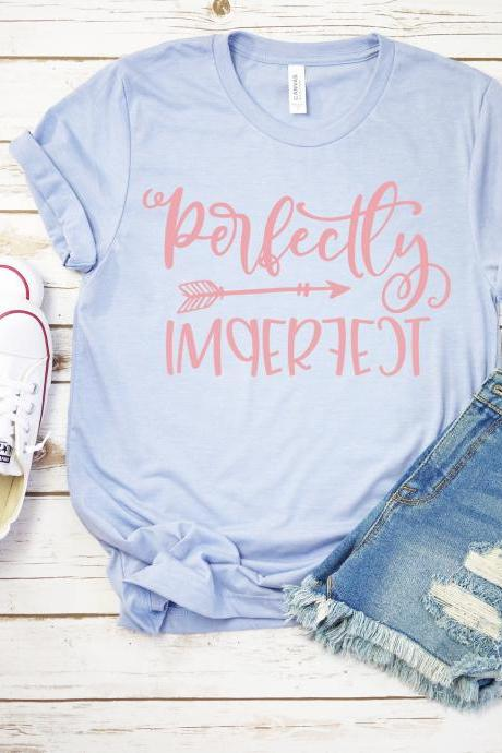 Perfectly Imperfect, Christian T-shirt. Ladies Tee. Inspirational Tee
