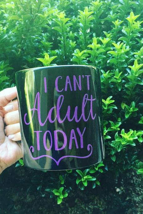 20 oz I can't adult today coffee/tea mug