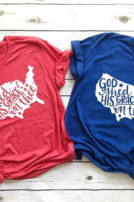 God shed his grace on thee. Independence Day. 4th July shirt. Red White and Blue. July4th.Land of the free. Free shipping