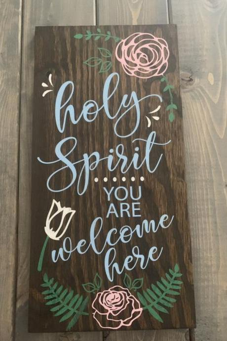 Holy Spirit you are welcome here sign. Christian sign. Religious home decor. Hand painted wood sign.