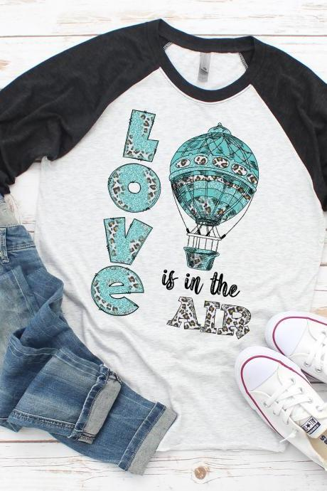 Love is in the air. Hot Air Balloon. Raglan. Sublimation. Spring fashion.Next level