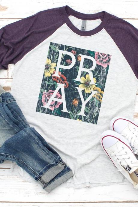 PRAY shirt.Faith.Christian. Unisex.Raglan. . Sublimation.Church Tee. Ladies faith. Next Level