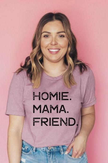 Homie. Mama. Friend. #Momlife. Good mom. Mom.Free shipping . Screen printing. Bella Canvas.