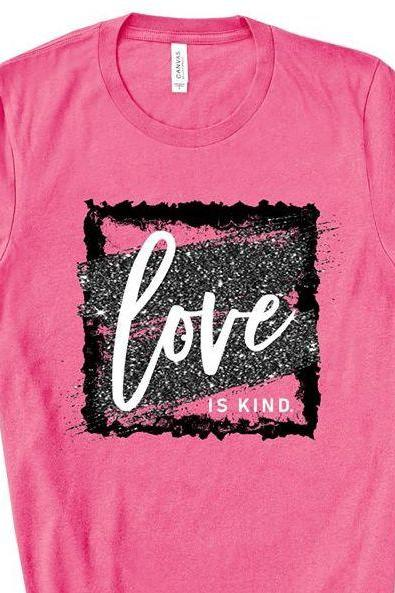 Love is kind. Valentines Day Graphic Tees- Bella Canvas. Screen print. Love is. Be kind. Valentines day Tee