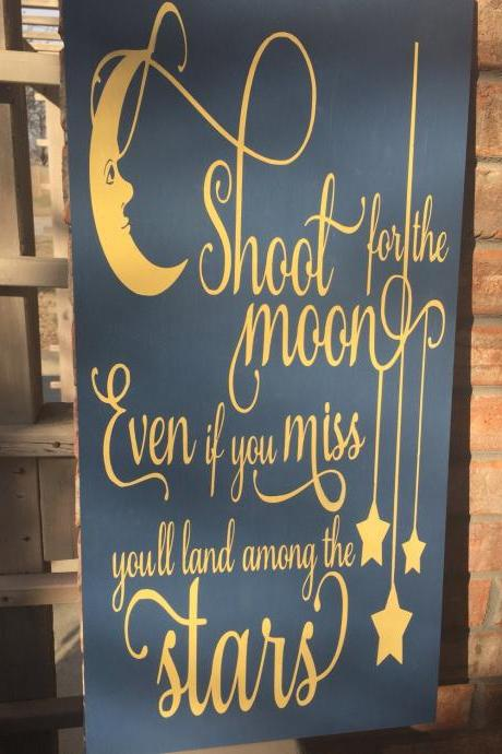 Shoot for the moon, even if you miss you'll land among the stars. 12x24 hand painted wood sign.