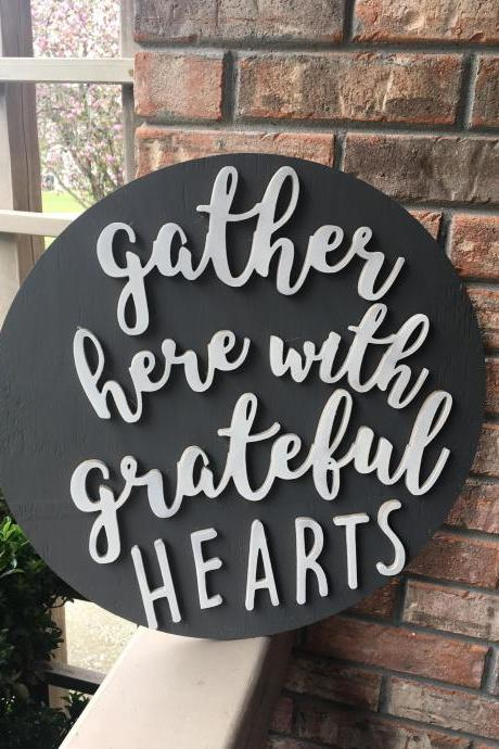 Gather here with grateful hearts. 18 inch round 3D pine wood sign