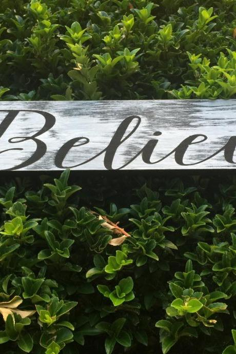 Believe 1x4x20 hand painted wood sign. Customizable