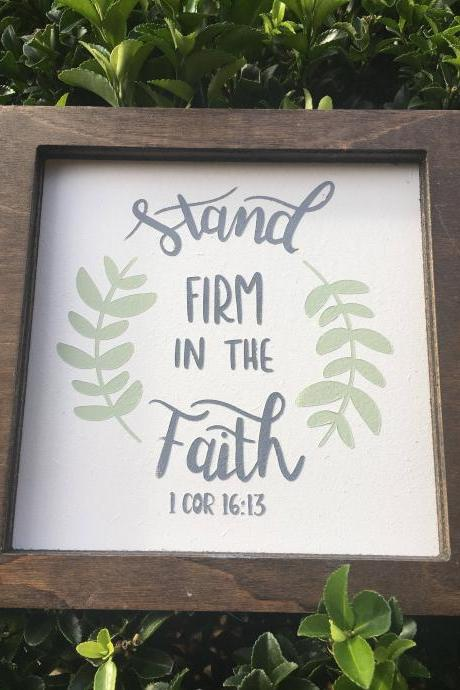 Stand firm in the faith. 8x8 hand painted framed wood sign. Corinthians