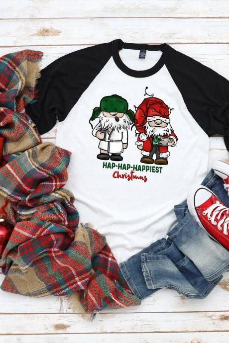 Hap Hap Happiest Christmas shirt. Clark and Cousin Eddie. Christmas Vacation. Gnome. Christmas tee. Raglan. Next Level Sublimationtion