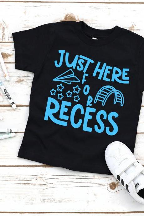 Just here for recess, first day of school shirt, School shirt. First day of school.