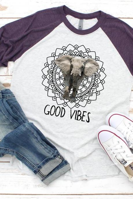 Good Vibes Elephant Shirt . Good vibes only. Unisex.Raglan. Sublimation. Ladies faith. Next Level