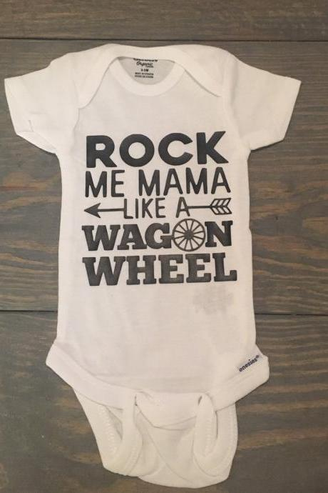 Rock me mama like a wagon wheel, Infant. Toddler shirt