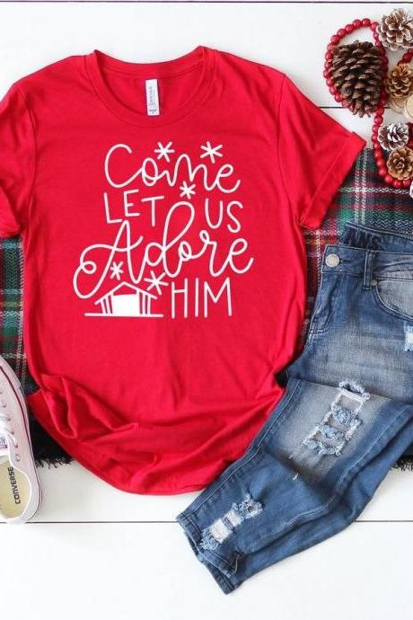 Come let us adore him shirt. Christmas shirt. Holiday Shirt. Screen Print. Graphic Tees. Bella Canvas.