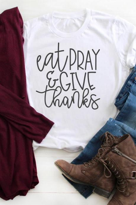 Eat Pray and Give Thanks shirt . Thanksgiving tee. Raglan. Sublimation. Next Level.