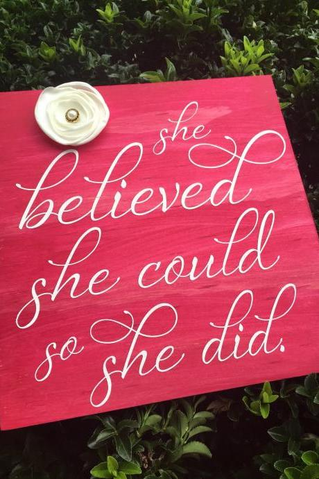 She believed she could , so she did. Hand painted sign