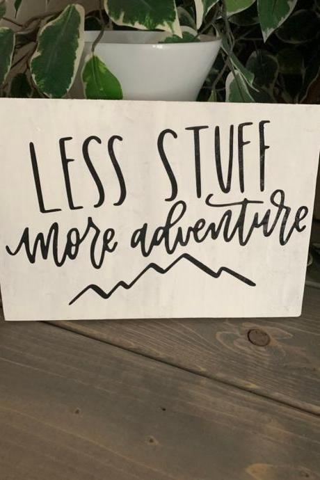 8x10 Less stuff more adventure hand painted wood sign. Home decor.