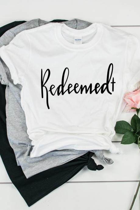 Redeemed. Ladies Tee. Faith. Easter shirt Christian T shirt Bible Verse Shirt Ephesians 1:7 Jesus Saves Scripture Shirt