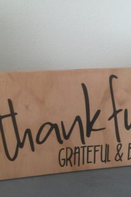 Thankful grateful & blessed 8x15 hand painted wood sign. Shelf sitter. Fall home decor.