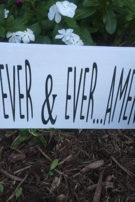 Forever & ever... amen 8x16 hand painted wood sign.