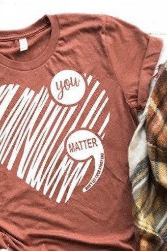 You matter shirt. Suicide awareness. Inspirational. Be Kind. Don't let your story end. Faith. Hope.Bella Canvas