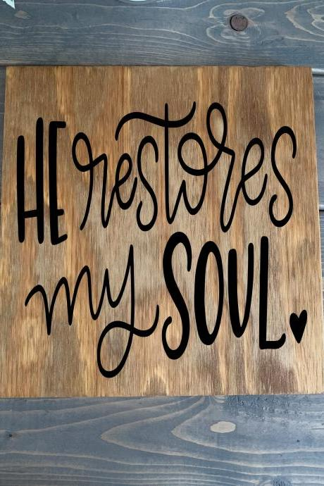 He restores my soul. 12x12 Hand painted wood sign. Home decor. Family life. Faith.Gallery wall. Bible Verse. Scripture.Psalm 23